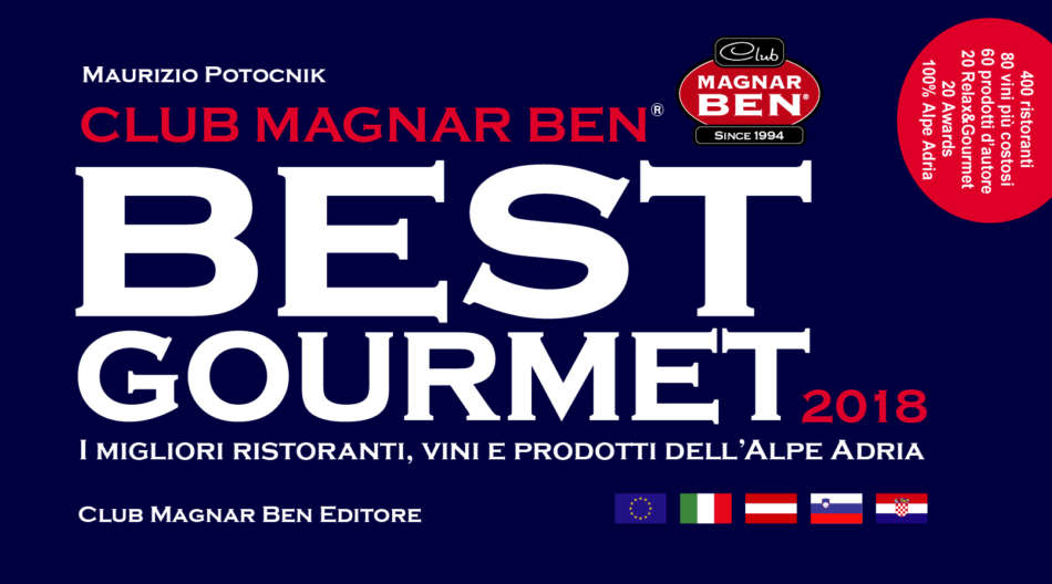 Guida Magnar Ben Best Gourmet Alpe Adria 2018, alla scoperta di nuovi gusti, ottimi prodotti enogastronomici e soste relax