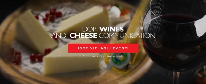 Dop Wines and Cheese comunication: partono i grandi eventi autunnali