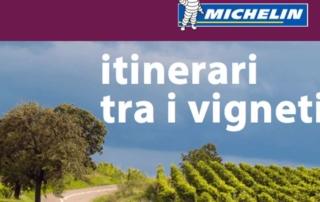 La nuova guida MICHELIN Itinerari tra i vigneti svela 155 suggestivi itinerari per stare a contatto con la natura